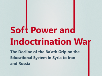Soft Power and Indoctrination War - The Decline of the Ba'ath Grip on the Educational System in Syria to Iran and Russia
